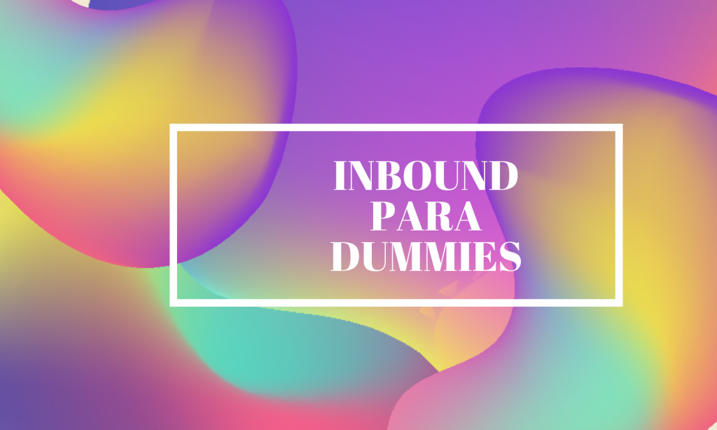 Inbound Marketing para Dummies